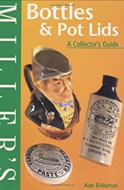 Miller's: Bottles & Pot Lids: A Collector's Guide 9781840005394