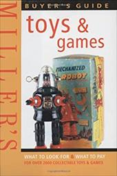 Miller's Buyer's Guide: Toys & Games: What to Look for & What to Pay for Over 2000 Collectible Toys & Games 7454812