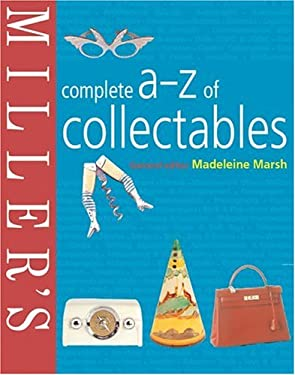 Miller's Complete A-Z of Collectables 9781840003857