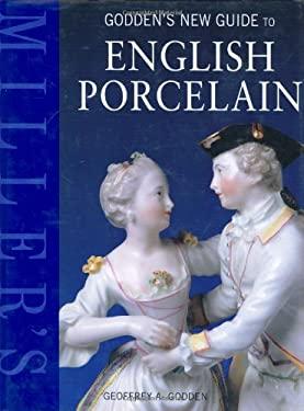 Miller's Godden's New Guide to English Porcelain 9781840009873