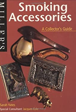Miller's: Smoking Accessories: A Collector's Guide 9781840001877