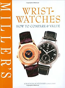 Miller's Wristwatches: How to Compare & Value 9781840007152