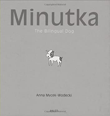 Minutka: The Bilingual Dog 9781840595048