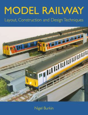 Model Railway Layout, Construction and Design Techniques 9781847971814
