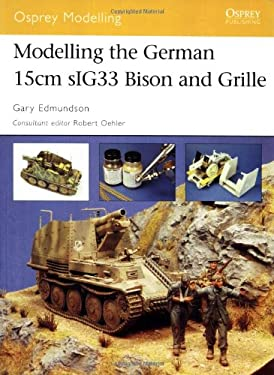 Modelling the German 15cm sIG 33 Bison and Grille 9781841768403