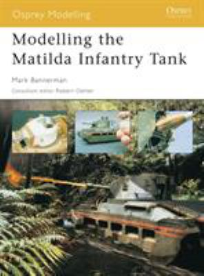 Modelling the Matilda Infantry Tank 9781841767581