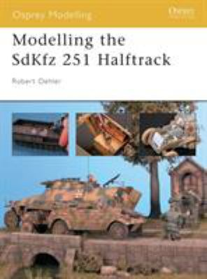 Modelling the Sdkfz 251 Halftrack 9781841767062