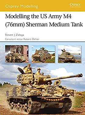 Modelling the US Army M4 (76mm) Sherman Medium Tank 9781846031205
