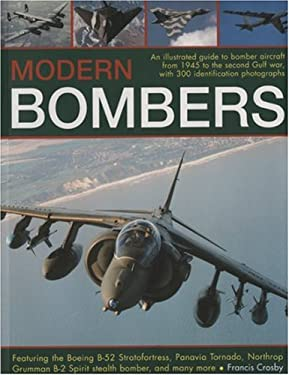 Modern Bombers: An Illustrated Guide to Bomber Aircraft from 1945 to the Second Gulf War, with 300 Identification Photographs Featurin 9781844762293
