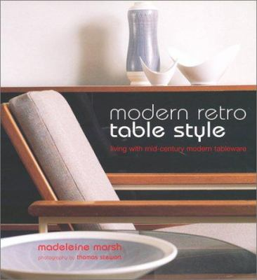 Modern Retro Table Style: Living with Mid-Century Modern Tableware 9781841722733