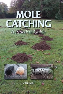 Mole Catching: A Practical Guide 9781847970589