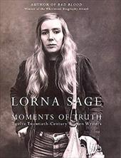 Moments of Truth: Twelve Twentieth-Century Women Writers 9218577