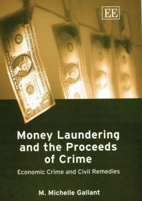Money Laundering and the Proceeds of Crime: Economic Crime and Civil Remedies 9781843769514