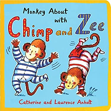 Monkey about with Chimp and Zee 9781845078034