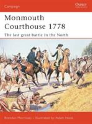 Monmouth Courthouse 1778: The Last Great Battle in the North 9781841767727