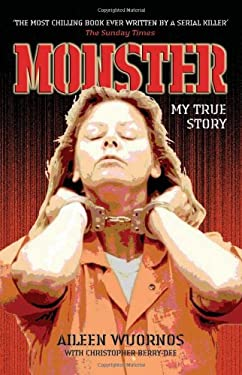 Monster: Inside the Mind of Aileen Wuornos 9781844542376