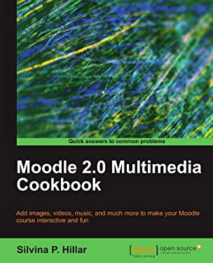 Moodle 2.0 Multimedia Cookbook 9781849514705