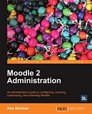 Moodle 2 Administration 9781849516044