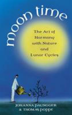 Moon Time: The Art of Harmony with Nature & Lunar Cycles 9781844133000