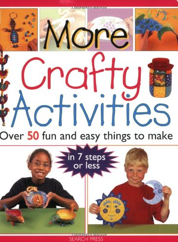 More Crafty Activities: Over 50 Fun and Easy Things to Make 9781844483181