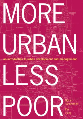 More Urban, Less Poor: An Introduction to Urban Development and Management 9781844073818