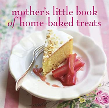 Mother's Little Book of Homebaked Treats 9781849751957