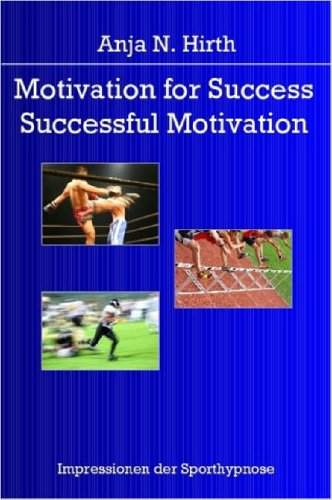 Motivation for Success - Successful Motivation 9781847530585