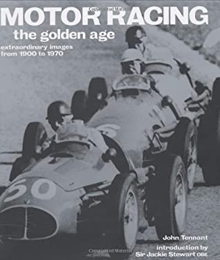 Motor Racing: The Golden Age: Extraordinary Images from 1900 to 1970 9781844032037