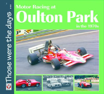 Motor Racing at Oulton Park in the 1970s 9781845841645