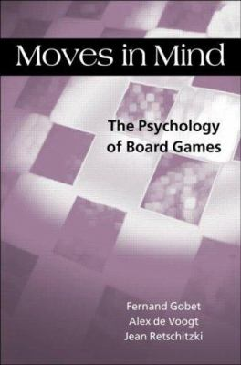 Moves in Mind: The Psychology of Board Games 9781841693361