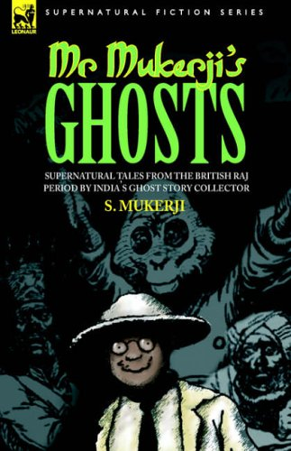 Mr. Mukerji's Ghosts - Supernatural Tales from the British Raj Period by India's Ghost Story Collector 9781846771026
