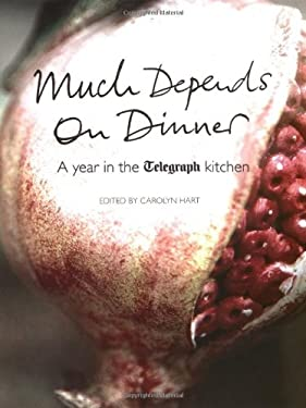Much Depends on Dinner: A Year in the Telegraph Kitchen 9781847370518