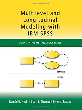 Multilevel and Longitudinal Modeling with IBM SPSS 9781848728622