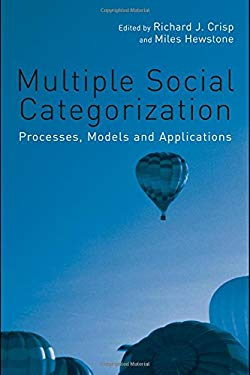 Multiple Social Categorization: Processes, Models, and Applications 9781841695020