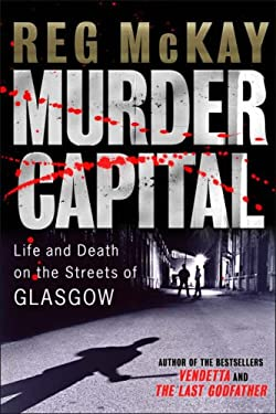 Murder Capital: Life and Death on Glasgow's Streets 9781845020934