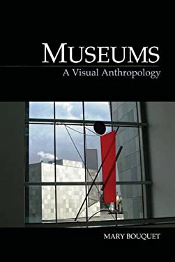 Museums: A Visual Anthropology 9781845208127