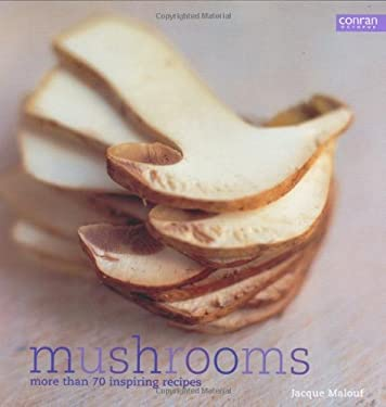 Mushrooms: More Than 70 Inspiring Recipes 9781840914054