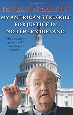 My American Struggle for Justice in Northern Ireland 9781848890985