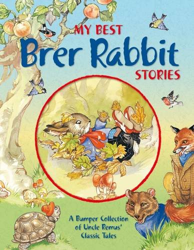 My Best Brer Rabbit Stories: Joel Chandler Harris's Classic Tales. for Ages 4 and Up. 9781841358062