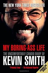 My Boring-Ass Life: The Uncomfortably Candid Diary of Kevin Smith 7530306