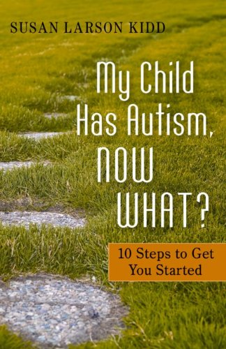 My Child Has Autism, Now What?: 10 Steps to Get You Started 9781849058414