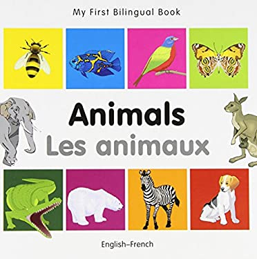 My First Bilingual Book-Animals (English-French) 9781840596120