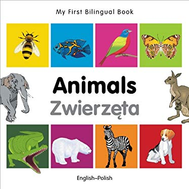My First Bilingual Book-Animals (English-Polish) 9781840596168