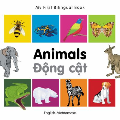 My First Bilingual Book-Animals (English-Vietnamese) 9781840596236