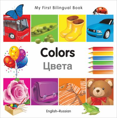 My First Bilingual Book - Colors (English-Russian) 9781840596038