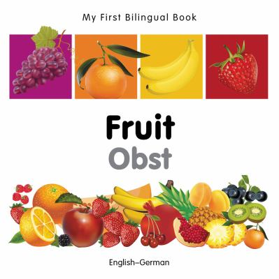 My First Bilingual Book-Fruit (English-German) 9781840596298