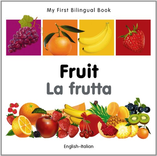 My First Bilingual Book-Fruit (English-Italian) 9781840596304