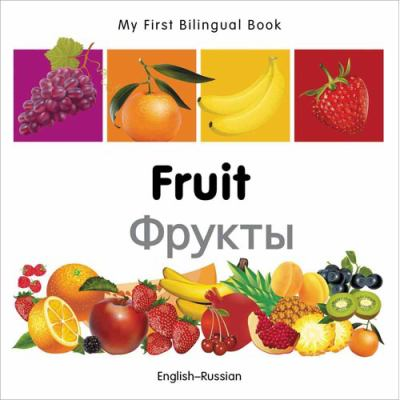 My First Bilingual Book-Fruit (English-Russian) 9781840596342