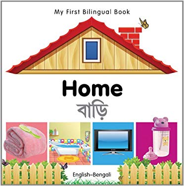 My First Bilingual Book-Home (English-Bengali) 9781840596410