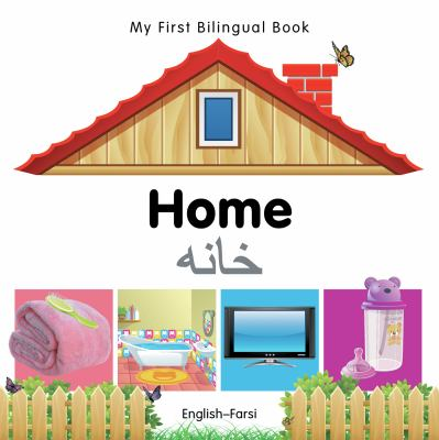 My First Bilingual Book-Home (English-Farsi) 9781840596434